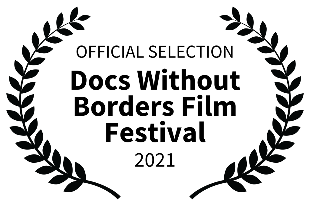 OFFICIAL SELECTION - Docs Without Borders Film Festival - 2021