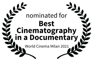 nominated for - Best Cinematography in a Documentary - World Cinema Milan 2021